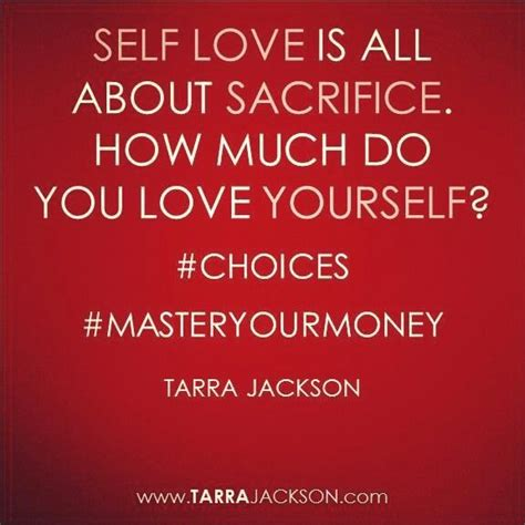 themes about love and sacrifice self love is all about sacrifice choices www