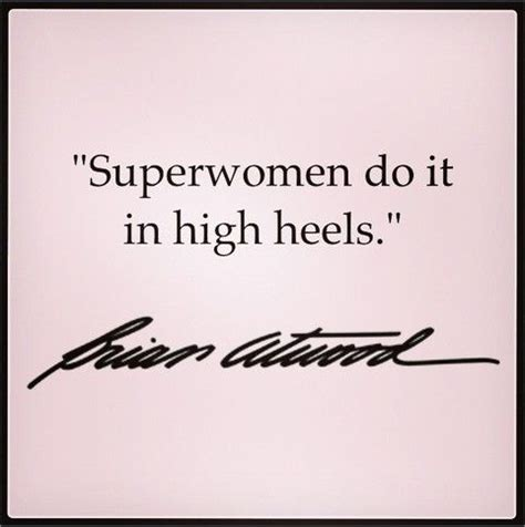 superwomen do it lessã or a helluva lot better a millennium guide to it all children a career and a loving relationship books 1000 images about high heel quotes on and so