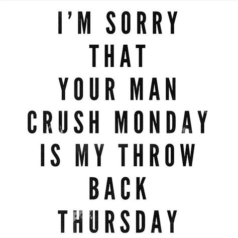 man crush tuesday qotes best 20 man crush monday quotes ideas on pinterest love