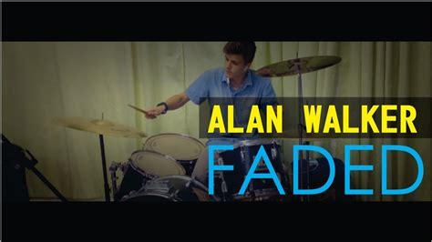 alan walker drum alan walker faded drum cover youtube