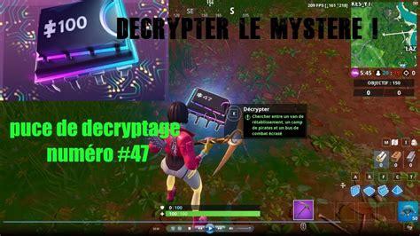 fortnite decrypter le mystere puce de decryptage