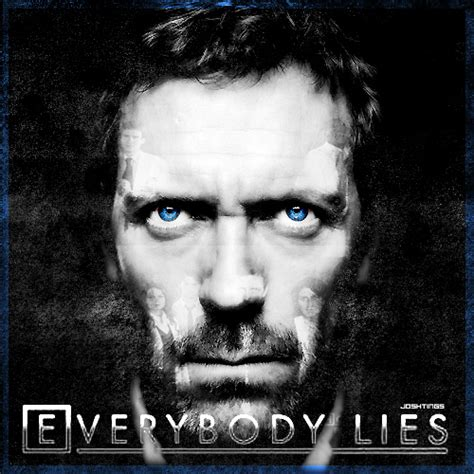 Trending Today Everybody Lies by Everybody Lies Dr House Jorge Lerings Rodriguez