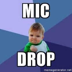 Drop It Meme - mic drop success kid meme generator