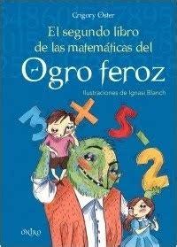libro feliz feroz sopa de el ba 250 l de mate el segundo libro de las matem 225 ticas del ogro feroz