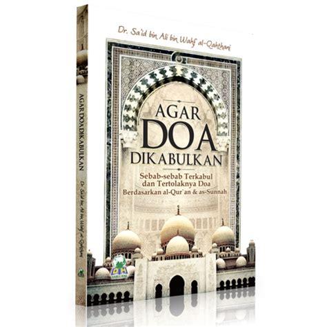 Buku Tips Agar Doa Dikabulkan agar doa dikabulkan penerbit darul haq