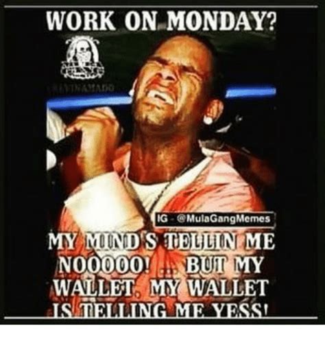 Work Sucks Memes - 25 best memes about ig mula gang ig mula gang memes