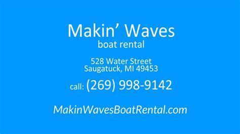 saugatuck boat rental makin waves saugatuck boat rental youtube