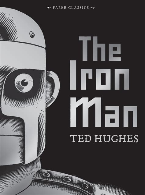 the iron man illustrated the iron man ted hughes illustrated by andrew davidson 9780571327249 allen unwin