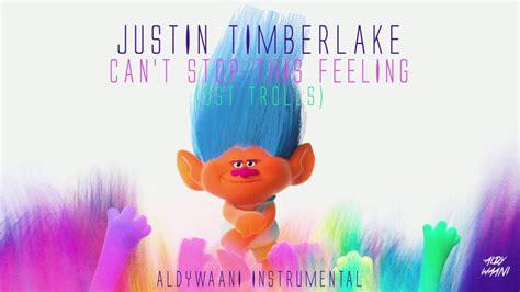 justin timberlake i got this feeling justin timberlake can t stop this feeling ost trolls