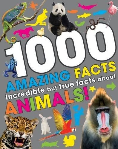 1000 Animal Fact buy 1000 amazing facts about animals boooks in