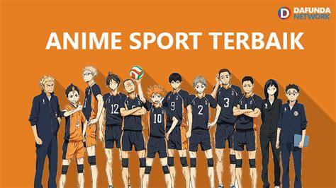 10 anime sport terbaik sepanjang masa menurut dafunda otaku