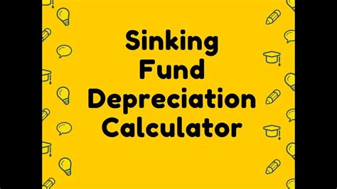 Sinking Fund Method Of Depreciation With Exle by Sinking Fund Depreciation Calculator