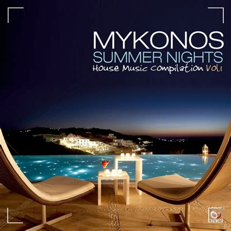 mykonos house music various mykonos summer nights vol 1 house music compilation at juno download