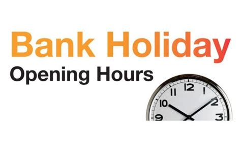 maplin bank opening times easter summer bank rotas 2017 community