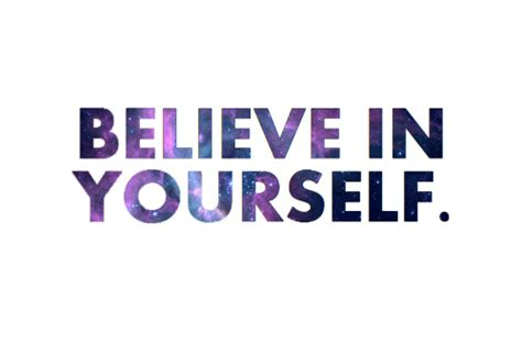 Believe Yourself believe in yourself pictures photos images and pics for