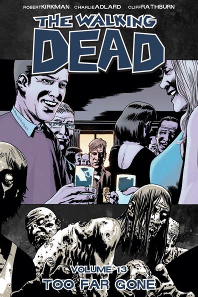 the walking dead volume the walking dead vol 13 too far gone image under the radar music magazine