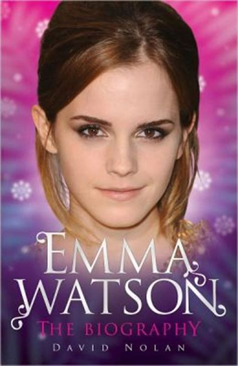 emma watson biography in inglese emma watson the biography by david nolan 9781843583622