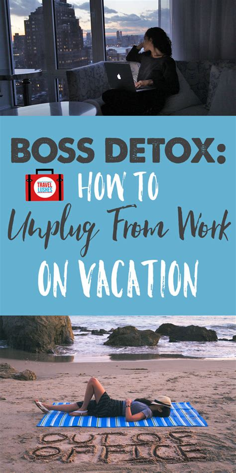 Best Cleanse And Detox After Vacation by Detox How To Unplug From Work On Vacation With