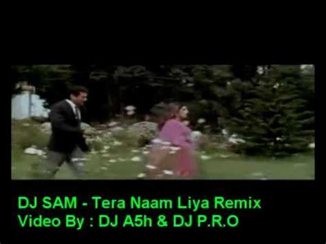 dj jhankar remix mp3 download download dj sam tera naam liya remix video mp3 mp4 3gp