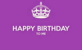 Birthday For Me Quotes Happy Birthday To Me Poster Ika Keep Calm O Matic