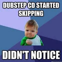 Cd Meme - dubstep cd started skipping didn t notice humor memes