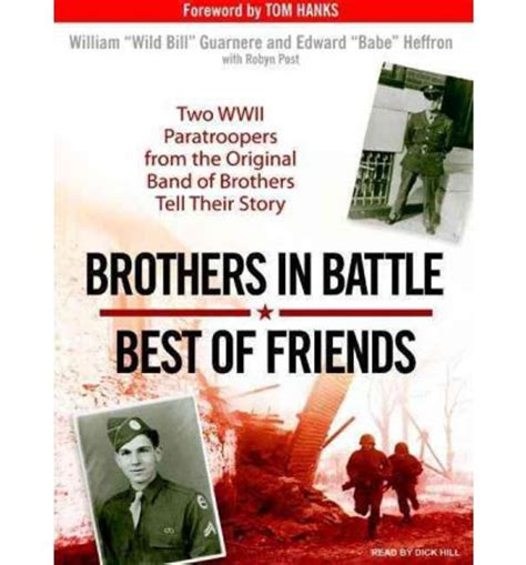 something about stories of and brotherhood books brothers in battle best of friends william guarnere