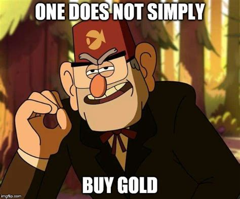 Stan Meme - 17 best images about gravity falls quot one does not simply