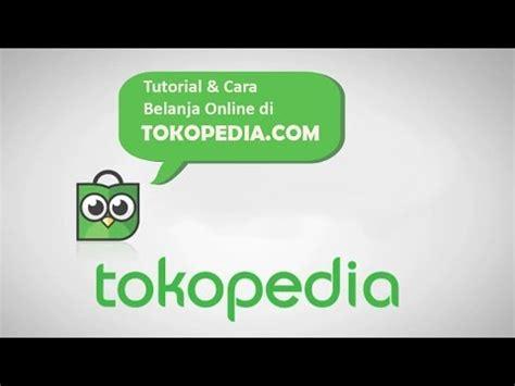 tutorial belanja online di amazon tutorial belanja online di tokopedia step by step