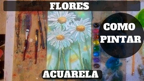 como pintar con acuarelas como pintar flores con acuarela youtube