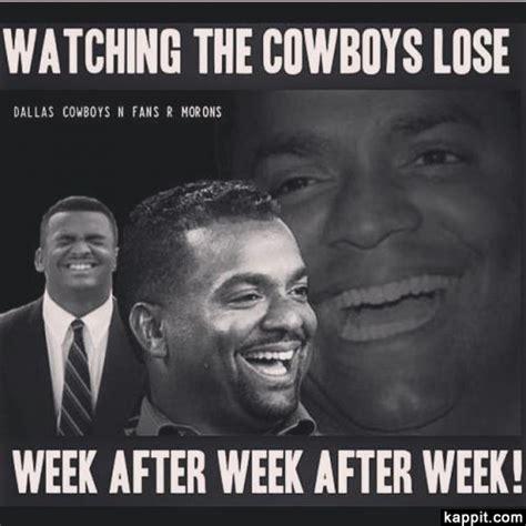 Cowboys Lose Meme - watching the cowboys lose week after week after week