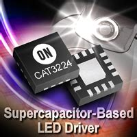 supercapacitor led driver flashlightnews on semiconductor debuts driver for supercapacitor based led applications