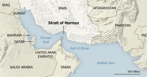 middle east map strait of hormuz strait of hormuz once again at center of u s iran strife