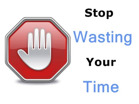 Your Time Wasters by Spend Your Time Wisely Quotes Quotesgram