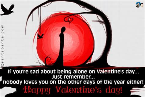 lonely on valentines day quotes alone on valentines day quotes quotesgram