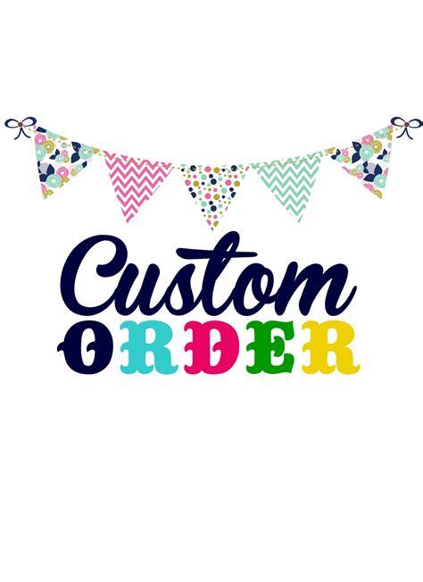 Handmade To Order - custom orders