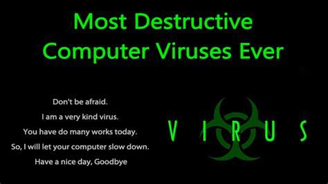 best virus top 10 most destructive computer viruses