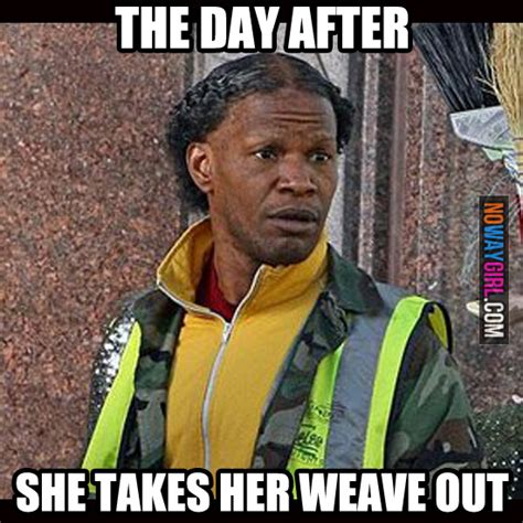 Weave Memes - 21 hilarious weave memes that will make you laugh