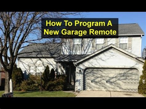 How To Program Your Garage Remote by How To Program A New Garage Door Opener To Your Existing
