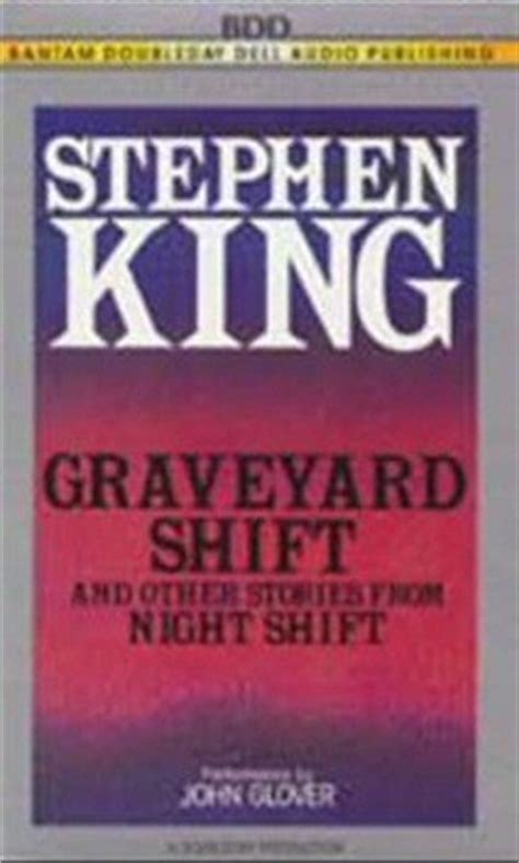 the graveyard shift books graveyard shift and other stories from shift by