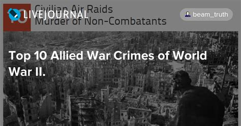 war crimes world of top 10 allied war crimes of world war ii beam truth