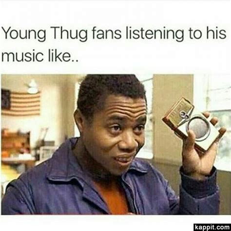 Meme Young - young thug fans listening to his music like