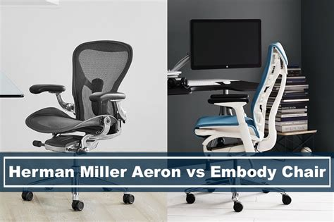 why are herman miller chairs so expensive herman miller aeron vs embody chair which is better