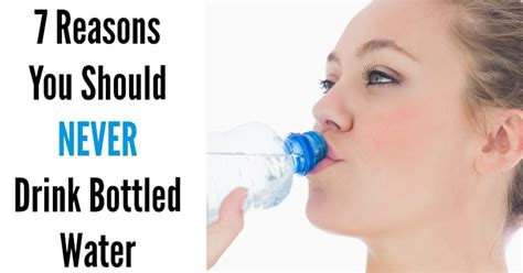 7 Health You Should by 7 Reasons You Should Never Drink Bottled Water