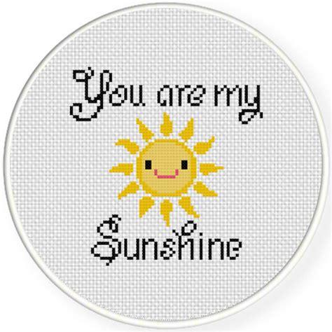 cross stitch pattern you are my sunshine you are my smiling sunshine cross stitch pattern daily