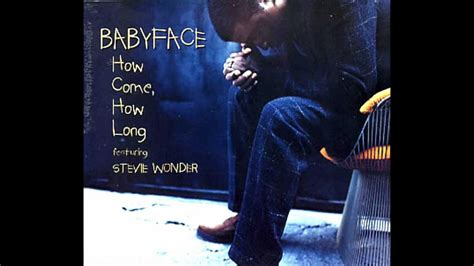 how to a to come babyface ft stevie how come how