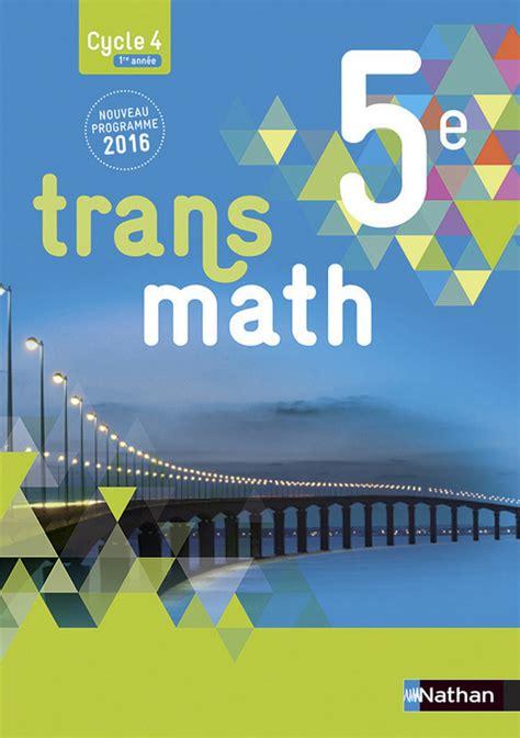 transmath 5e transmath 5e livre de l 233 l 232 ve 9782091719153 201 ditions nathan
