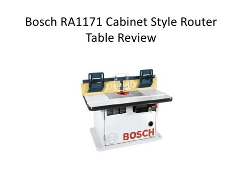 bosch ra1171 cabinet style router table review