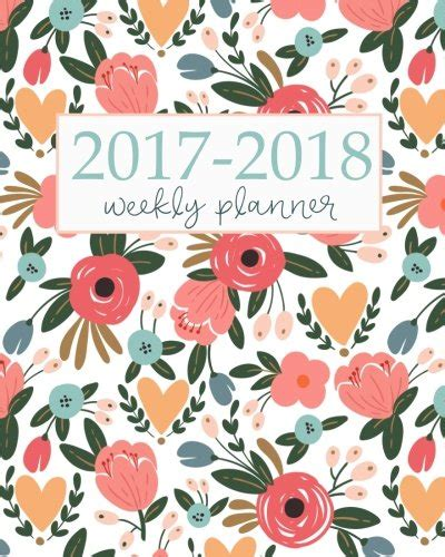 2018 academic planner weekly and monthly calendar schedule organizer and journal notebook with blossoms covering books 2017 2018 academic planner weekly and monthly calendar