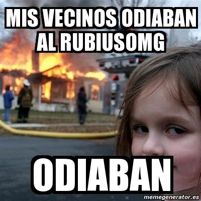 imagenes memes de vecinos meme disaster girl mis vecinos odiaban al rubiusomg