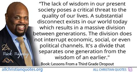 Lessons From A Third Grade Dropout rick rigsby quote about generation today wisdom